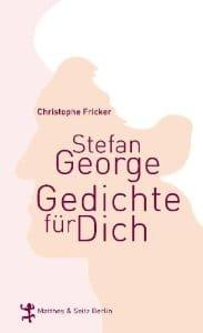 Stefan George Gedichte Für Dich Christophe Fricker